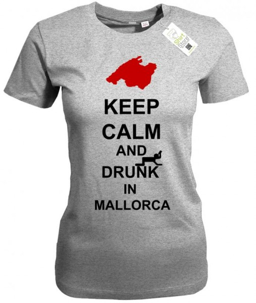 Keep Calm and drunk in Mallorca - Damen T-Shirt