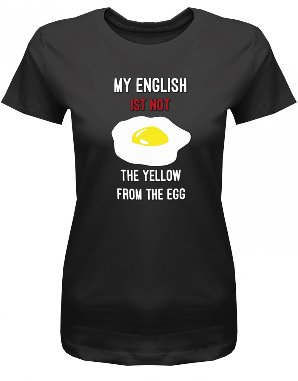 My English is not The Yellow From The Egg - Denglish - Damen T-Shirt