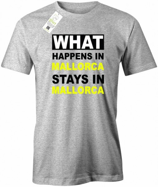 Whats happens in Mallorca stays in Mallorca - Herren T-Shirt