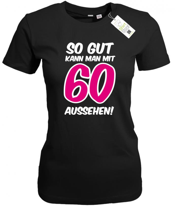 so gut kann man mit 60 jahren aussehen geburtstag damen t shirt. Black Bedroom Furniture Sets. Home Design Ideas