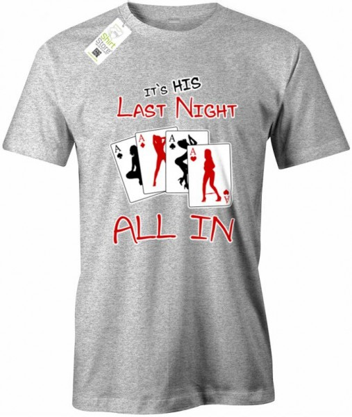 It´s HIS last Night - JGA - Junggesellenabschied - Herren T-Shirt