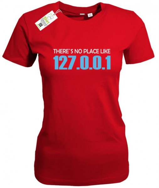 There´s no place like 127.0.0.1 - Gamer - Damen T-Shirt