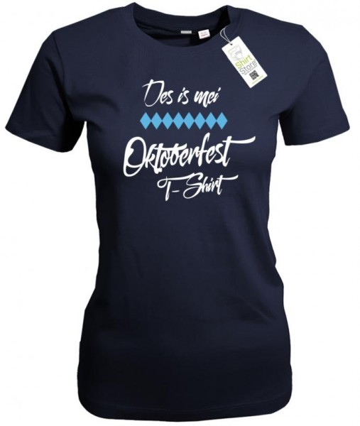 Des is mei Oktoberfest T-Shirt - Wiesn - Damen T-Shirt