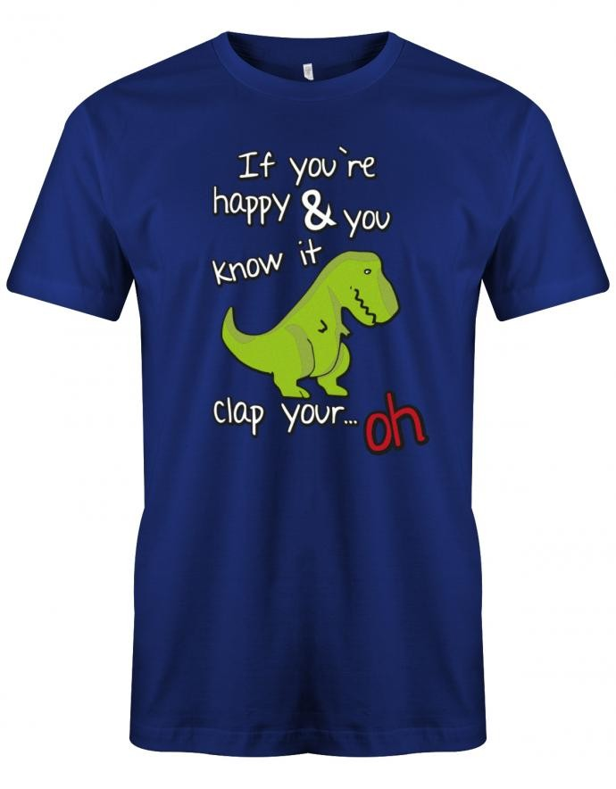if you happy and you know it clap your - Fun - Herren T-Shirt